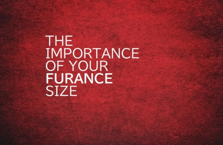 The Importance of Your Furnace Size