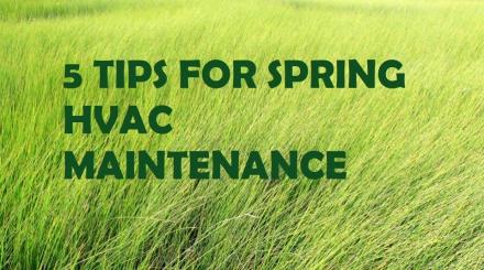 5 Tips for Spring HVAC Maintenance