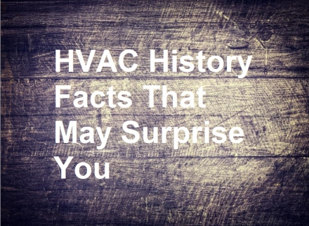 8 HVAC History Facts That May Surprise You