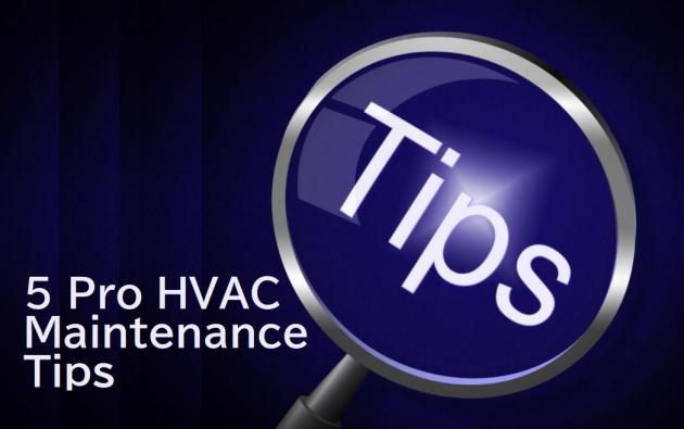 5 Pro HVAC Maintenance Tips