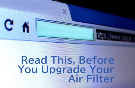 Read This, Before You Upgrade Your Air Filter