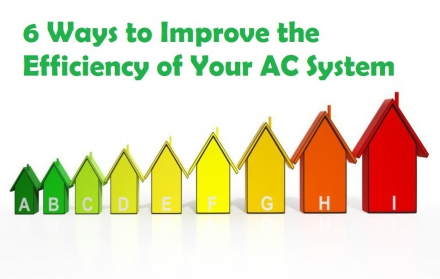 6 Ways to Improve the Efficiency of Your AC System
