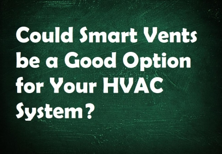 Could Smart Vents be a Good Option for Your HVAC System?