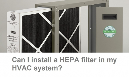 Can I Install a HEPA Filter in My HVAC System?