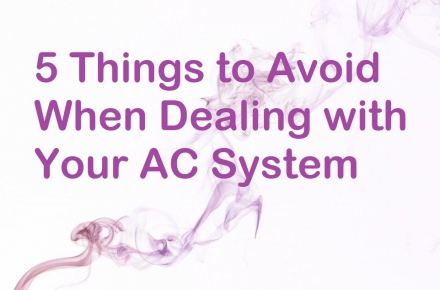 5 Things to Avoid When Dealing with Your AC System
